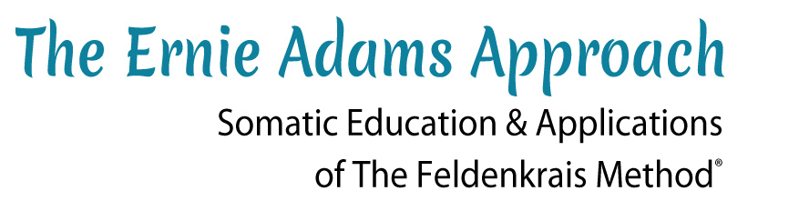 Ernie Adams Approach | Feldenkrais® Method